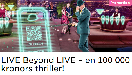 MrGreen Nätcasino LIVE Beyond LIVE – en 100 000 kronors thriller!