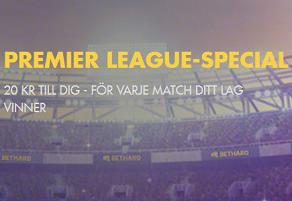 Bethard Nätcasino Premier League-special 20 KR TILL DIG - FÖR VARJE MATCH DITT LAG VINNER