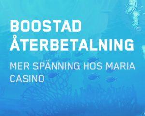 Nyttja boostad återbetalning på Maria Casino!